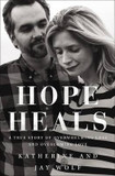 Hope Heals: A True Story of Overwhelming Loss and an Overcoming Love cover photo