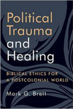 Political Trauma and Healing: Biblical Ethics for a Postcolonial World cover photo