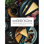 The-Art-Of-The-Cheese-Plate-ISBN-978-0-8478-4982-6-James-Anthony-Collection