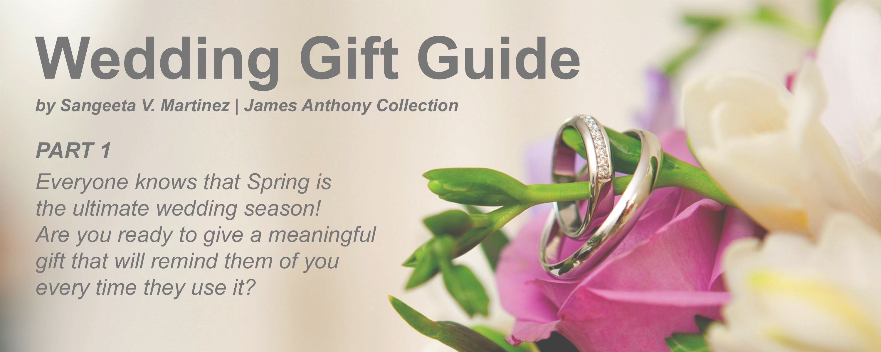Wedding Gift Guide Part 1 James Anthony Collection
