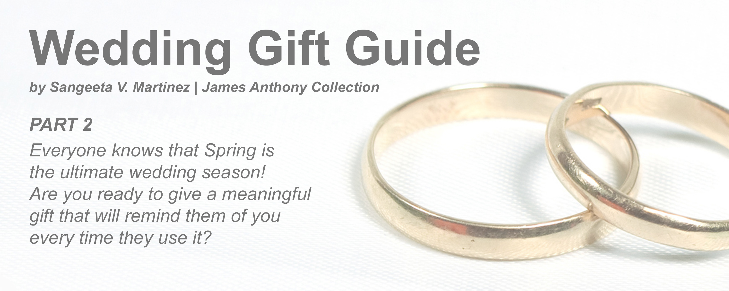 Wedding Gift Guide Part 2 James Anthony Collection