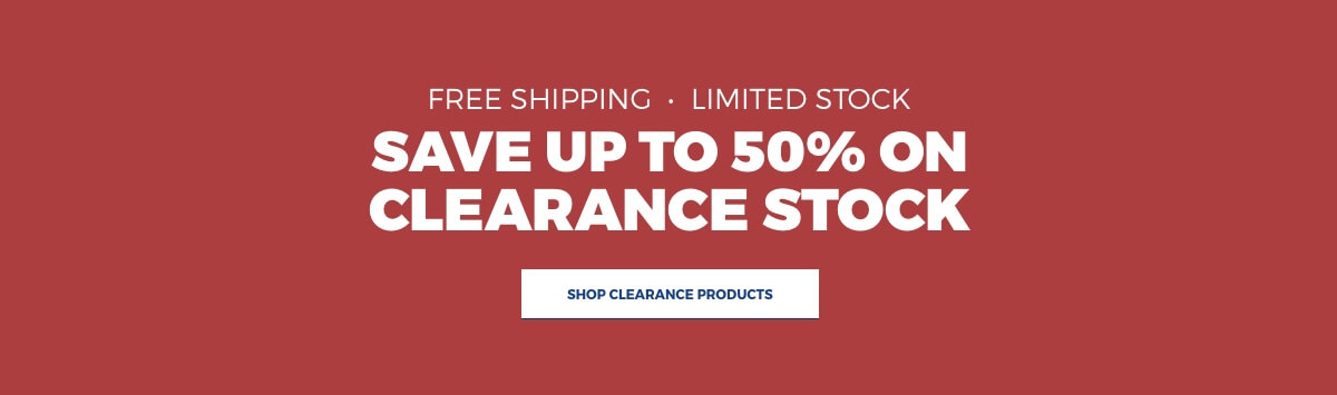 Save up to 50% on clearance stock