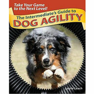 Intermediates Guide to Dog Agility by Laurine Leach