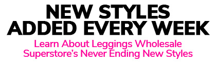 New Wholesale Leggings Added Every Week