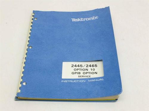 Tektronix 2445 / 2465 Opt 10 Service  Instruction manual
