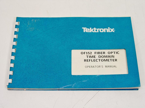 Tektronix OF152 Fiber Optic Time Domain Reflectometer  Operators Manual