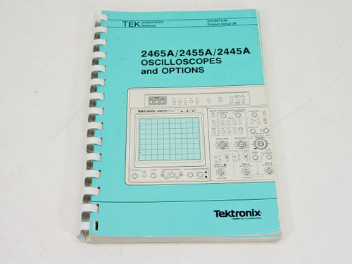 Tektronix 2465A/2455A/2445A Oscilloscopes and Options  Operators Manual