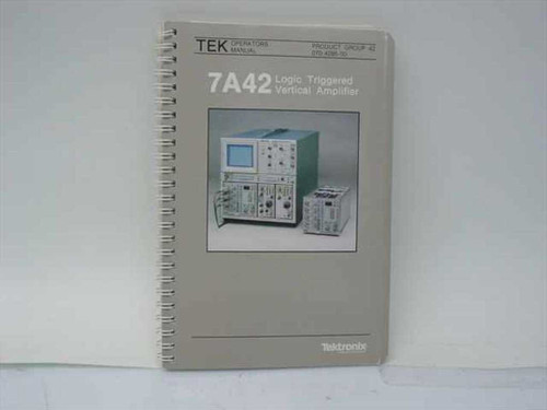 Tektronix 070-4285-00  7A42 Logic Triggered Vertical Amplifier Operators