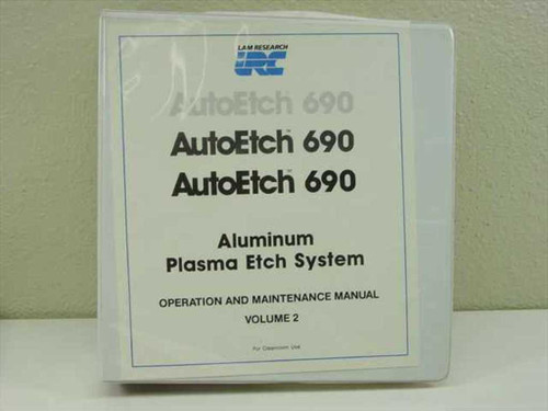 Lam Research Corp. AutoEtch 690  Aluminum Plasma Etch System Ops Maintenance Vol 2
