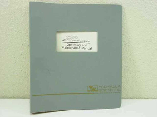 Valhalla Scientific 2500  AC-DC Current Calibrator Operating and Maintenence