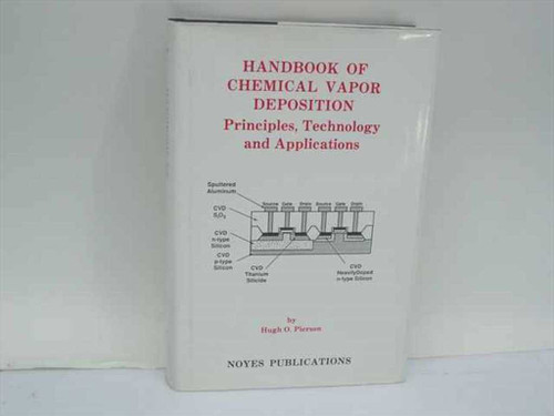 Pierson, Hugh O.  Handbook of Chemical Vapor Deposition  Noyes Publications 1992