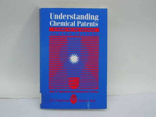 Maynard, John T. and Peters, Howard M.  Understanding Chemical Patents 2nd ed.  American Chemical Society 1991