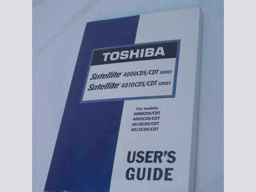 Toshiba Satellite 4000 Users Guide  User's Guide Satellite 4000 CDS/CDT and Satellite