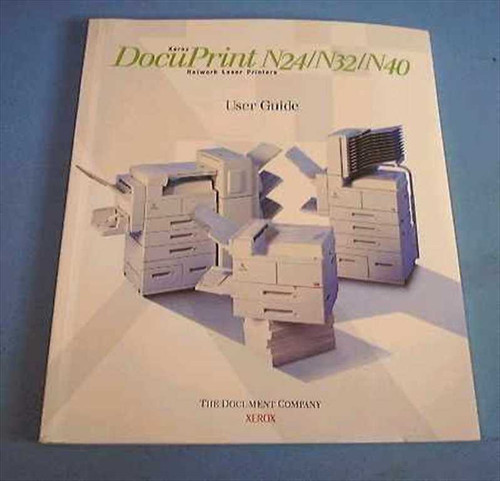 Xerox N24/N32/N40  Xerox DocuPrint Laser Printers User's Guide