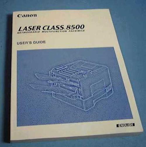Canon 8500  Laser Class Plain Paper Facsimile User's Guide