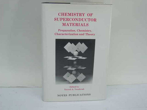 Vanderah Terrell A Noyes Publications 1992 Chemistry of Superconductor Materials