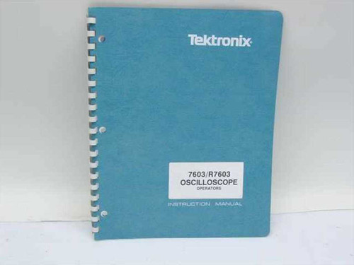 Tektronix 7603/R7603 Oscilloscope Operators Instruction Manu (070-1310-00)