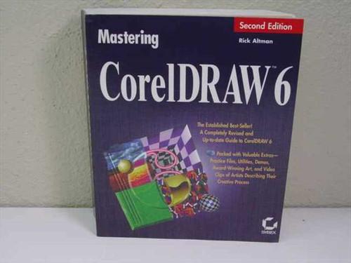 Rick Altman Mastering Corel Draw 6 Second Edition