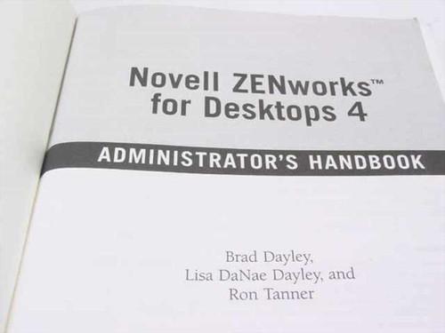 Dayley, Brad et al Administrator's Handbook Zenworks for Desktops 4