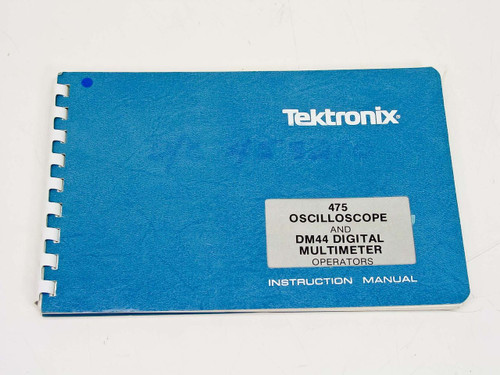 Tektronix Instruction Manual (475 Oscilloscope & DM44 Digital Multimeter)