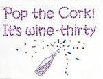 "Rhinestud Applique - ""Pop The Cork its Wine Thirty"""