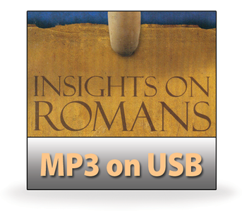 Insights on Romans:  The Christian's Constitution Volumes 1 & 2.   44 MP3 on USB Series