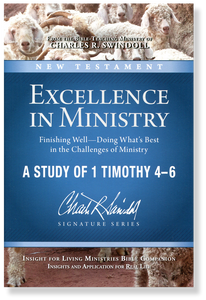Excellence in Ministry: Finishing Well: 1 Timothy 4-6.  Bible Companion