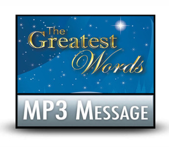 Holiday Messages 2016:  The Greatest Words: 02 Our Greatest Reassurance.  MP3 Download