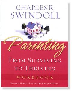 Parenting: From Surviving to Thriving.  Workbook