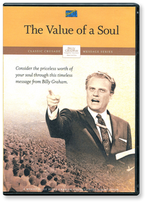 The Value of A Soul: A Billy Graham Classic Crusade Message.  DVD