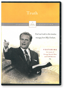 Truth: A Billy Graham Classic Crusade Message.  DVD