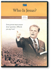 Who is Jesus? A Billy Graham Classic Crusade Message.  DVD