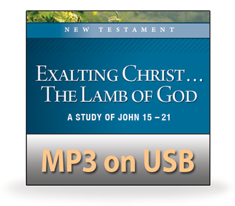Exalting Christ ... The Lamb of God.  16 MP3 on USB Series
