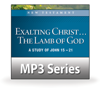 Exalting Christ ... The Lamb of God.  16 MP3 Download Series