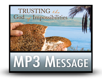 Trusting the God of Impossibilities:  01  An Unforgettable Dinner on the Grounds.  MP3 Download