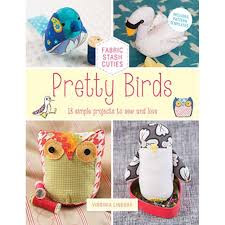 Fabric Stash Cuties - Pretty Birds | 18 simple projects to sew and love | Virginia Lindsay - Main Image