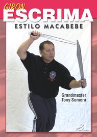 GIRON ESCRIMA (Vol-3) ESTILO MACABEBE By Grandmaster Tony Somera