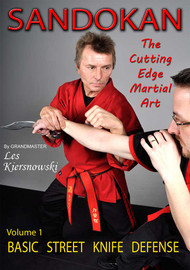 SANDOKAN (Vol-1) The Cutting Edge Martial Art BASIC STREET KNIFE DEFENSE by Grandmaster Les Kiersnowski