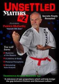 "Vol-2 Unsettled Matters #2 ""Secrets Finally Revealed"" Featuring ""Hanshi"" Patrick McCarthy"