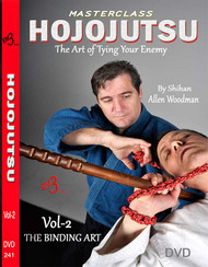 HOJOJUTSU  Vol-2 THE BINDING ART (Intermediate) The Art of Tying Your Enemy By Allen Woodman