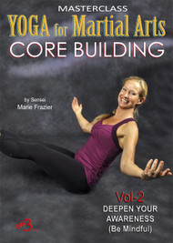 YOGA for MARTIAL ARTS (Vol-2) CORE BUILDING by Sensei Marie Frazier
