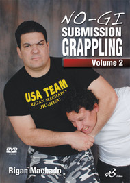 No-Gi Submission Grappling VOLUME 2 By Rigan Machado