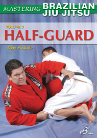 BRAZILIAN JIU JITSU THE HALF-GUARD VOL.3