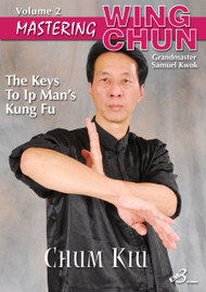 WING CHUN - VOL. 2 - Chum Kiu (Seeking the Bridge)