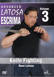 ADVANCED LATOSA ESCRIMA Vol. 3 - KNIFE FIGHTING by GM Rene Latosa