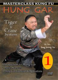 HUNG GAR – VOL. 1 -By Sifu Seng Jeorng Au