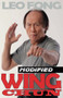 Modified Wing Chun Kung Fu Authored by Leo T Fong