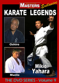 Karate Legends Vol-9 with Mikio Yahara - Toshihiro Oshiro - Tom Muzila