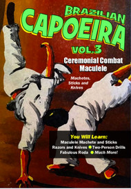 CAPOEIRA VOL-3 On The Streets of Bahia (Sticks and Machetes)and Knives.