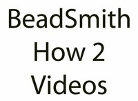 BeadSmith how to Videos
